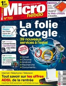 Micro Hebdo n° 700 du 15 septembre 2011 - La folie Google